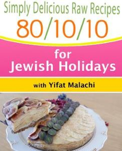 Simply Delicious Raw Recipes: Jewish Holidays